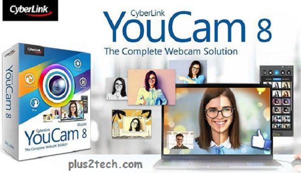 CyberLink YouCam Deluxe v8.0 full version Activated